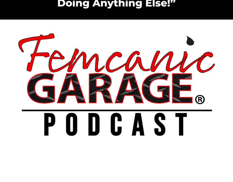 Femcanic Garage Podcast Episode 64